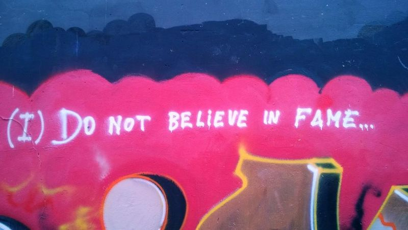 (I) Do not believe in fame